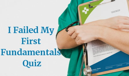I Failed My First Fundamentals Quiz…Even Though I THOUGHT I Was Prepared